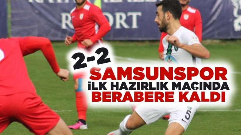 Samsunspor hazırlık maçında berabere kaldı