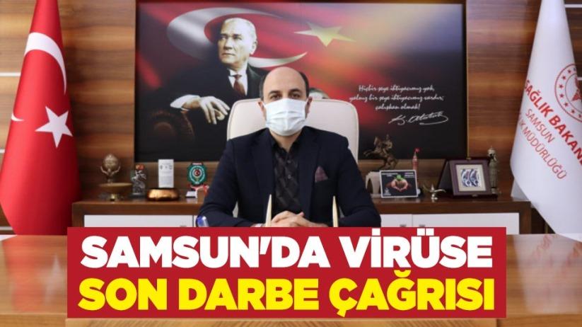 Samsun'da virüse son darbe çağrısı