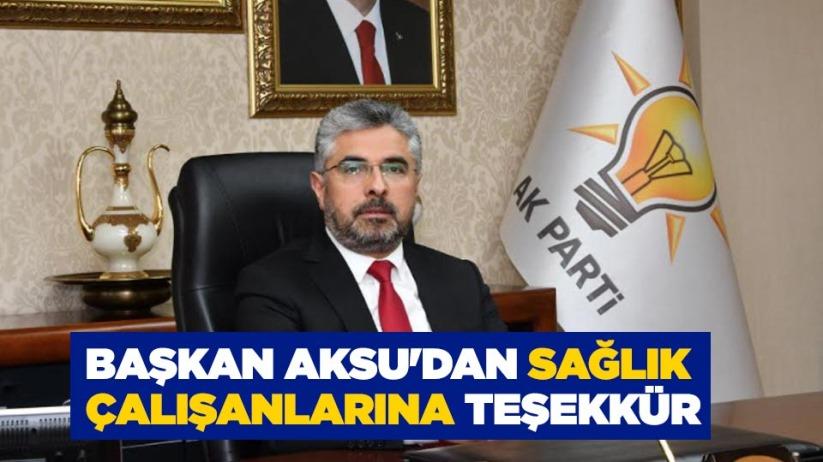 Ersan Aksu'dan sağlık çalışanlarına teşekkür