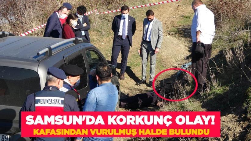 Samsun'da korkunç olay! Kafasından vurulmuş halde bulundu