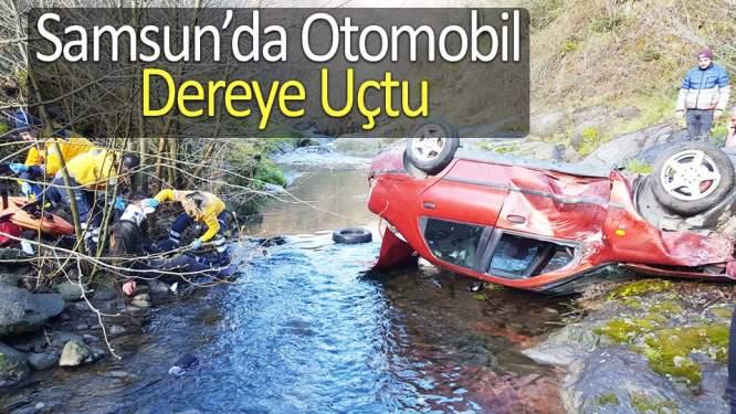Samsun'da otomobil dereye uçtu: 3 yaralı