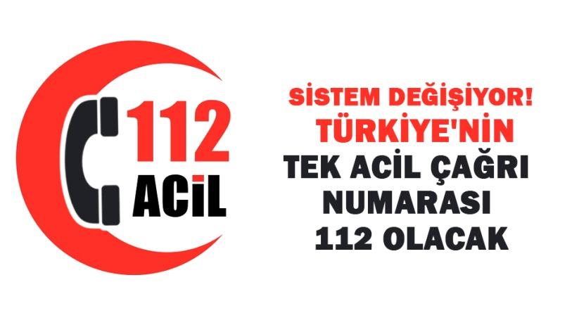 Sistem değişiyor! Türkiyenin tek acil çağrı numarası 112 olacak