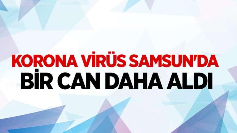 Korona virüs Samsun'da bir can daha aldı