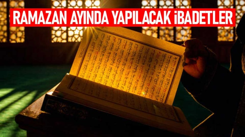 Ramazan ayında yapılacak ibadetler