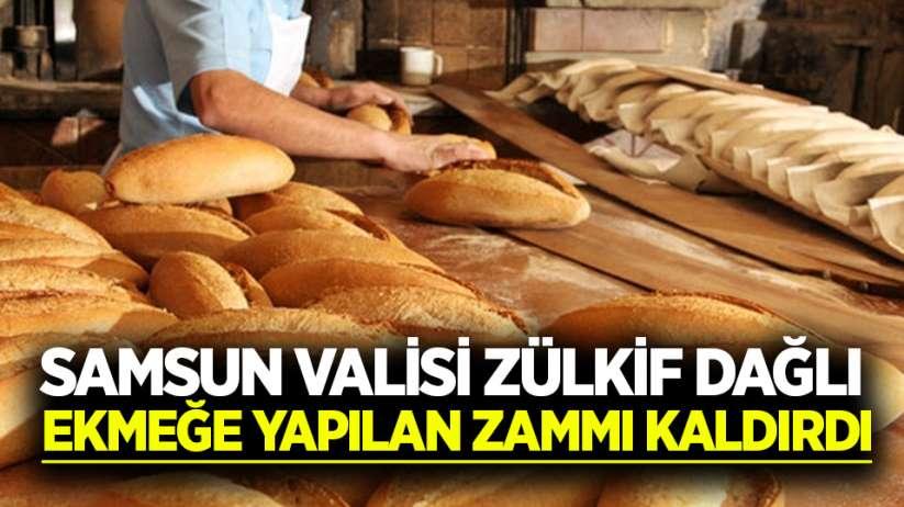 Samsun Valisi Zülkif Dağlı ekmeğe yapılan zammı kaldırdı