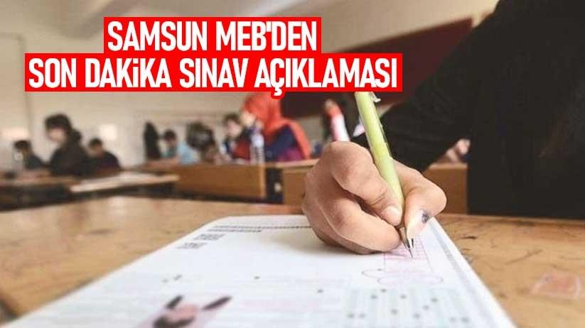 Samsun MEBden son dakika sınav açıklaması