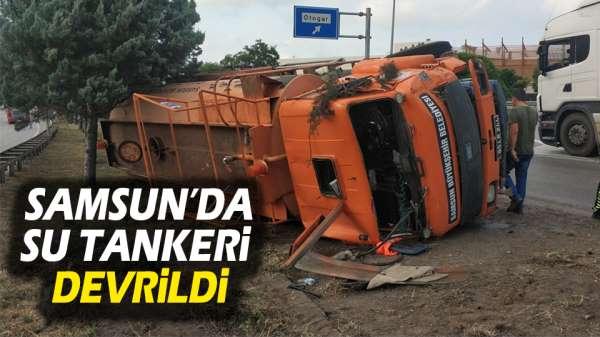 Samsun'da Su Tankeri Faciaya Neden Oluyordu