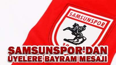 Samsunspor'dan Üyelere Bayram Mesajı