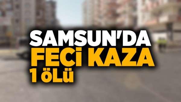 Samsun'da kazada yaralanan yaşlı adam hayatını kaybetti