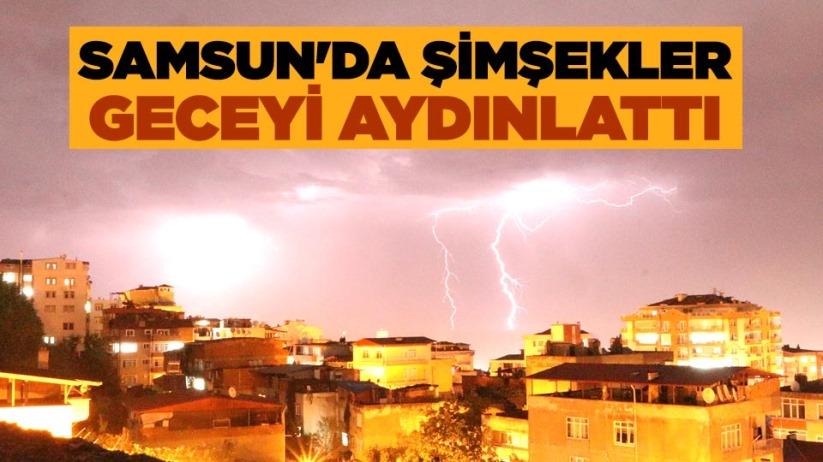 Samsun'da geceyi şimşekler aydınlattı