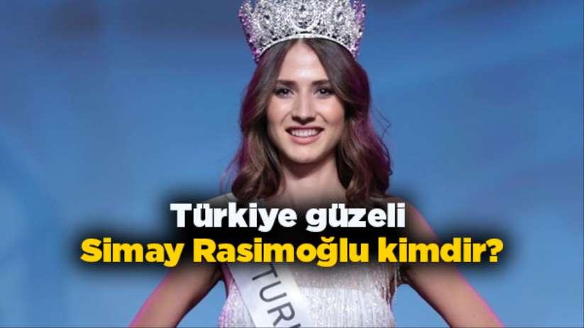 Türkiye güzeli Simay Rasimoğlu kimdir?