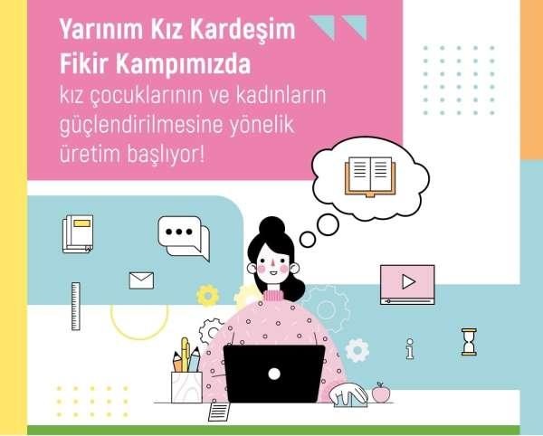 Kadınları güçlendirmeye yönelik projeler, Yarınım Kız Kardeşim Fikir Kampında paylaşıldı