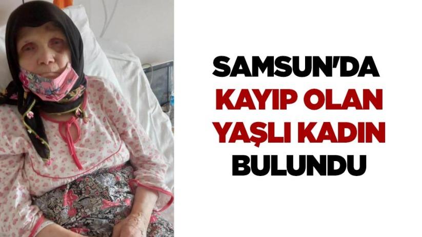 Samsunda kayıp olan yaşlı kadın bulundu