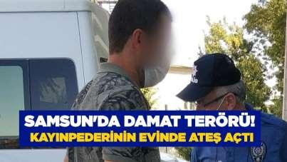 Samsun'da damat terörü! Kayınpederinin evinde ateş açtı