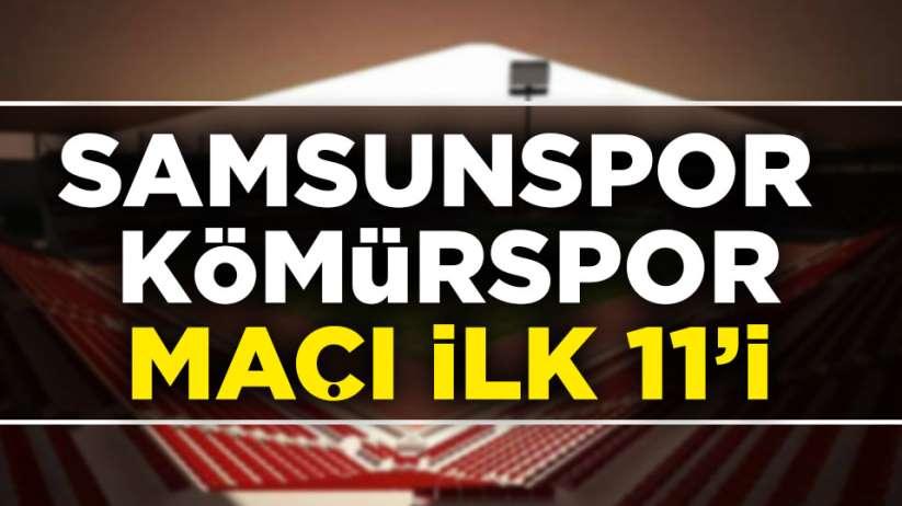 Samsunspor Zonguldak Kömürspor maçı ilk 11'i