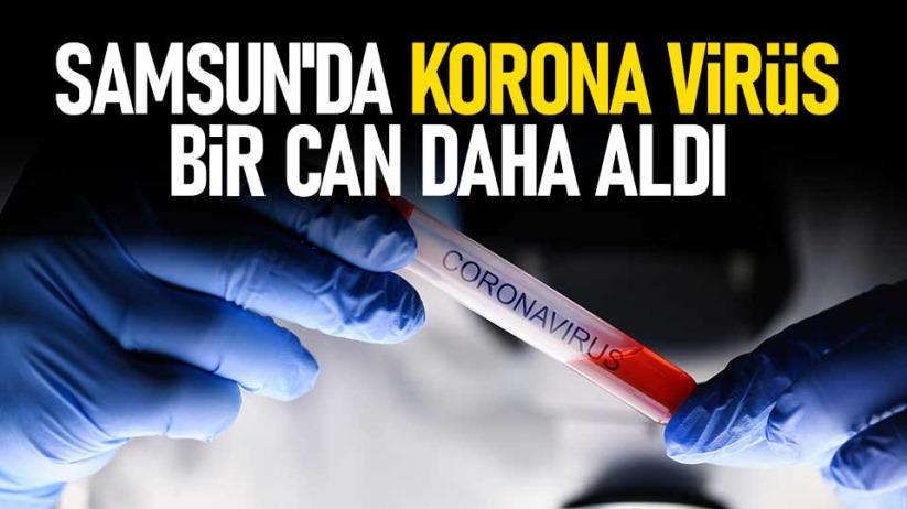 Samsun'da korona virüs bir can daha aldı