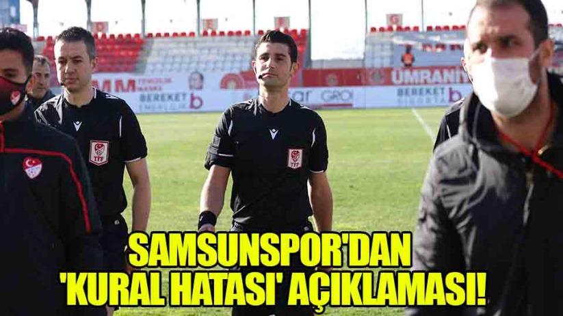 Samsunspor'dan 'kural hatası' açıklaması!