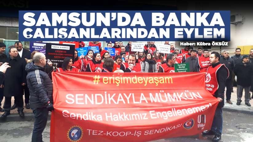 Samsun'da banka çalışanlarından eylem