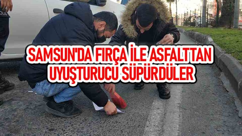 Samsunda fırça ile asfalttan uyuşturucu süpürdü