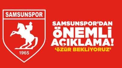 Samsunspor'dan önemli açıklama!