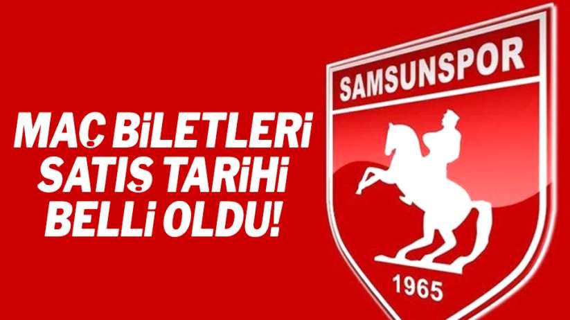 Samsunspor maç biletleri satış tarihi belli oldu
