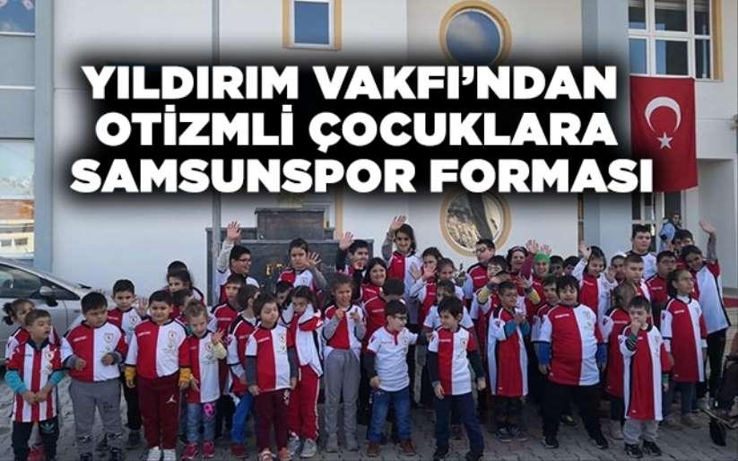 Yıldırım Vakfı'ndan otizmli çocuklara Samsunspor forması