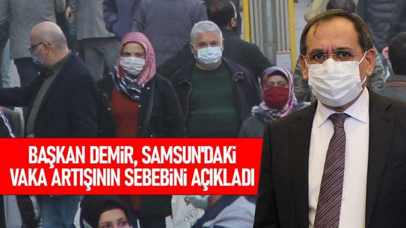 Başkan Demir, Samsundaki vaka artışının sebebini açıkladı
