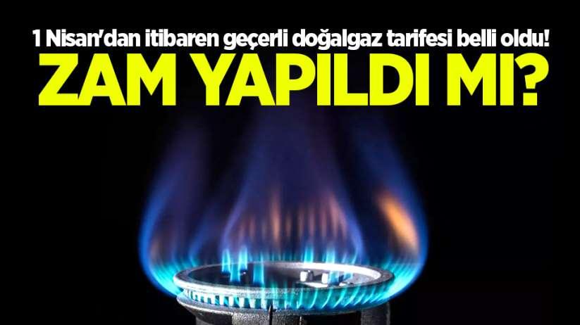 1 Nisan'dan itibaren geçerli doğalgaz tarifesi belli oldu!