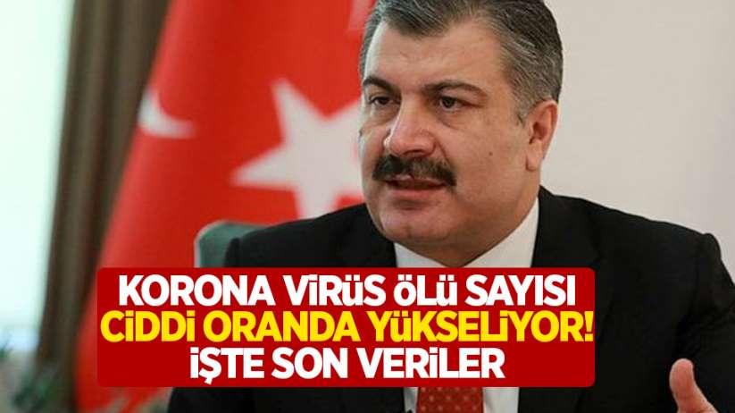 Türkiye'de korona virüs ölü sayısı ciddi oranda yükseliyor! İşte son veriler