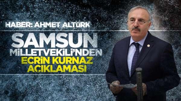 Samsun Milletvekilinden Ecrin kurnaz açıklaması