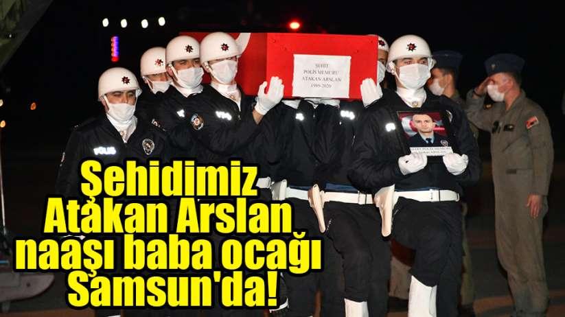 Şehidimiz Atakan Arslan naaşı baba ocağı Samsunda!