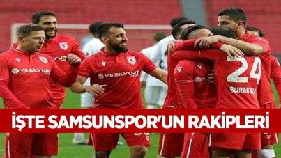İşte Samsunspor'un Rakipleri