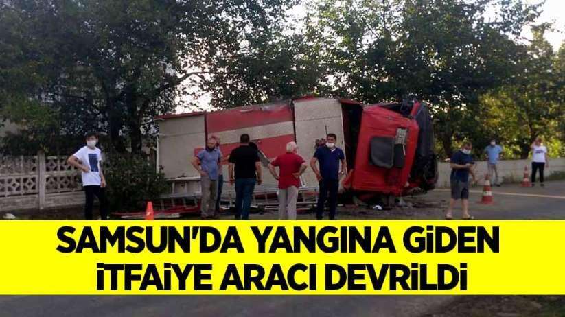 Samsun'da yangına giden itfaiye aracı devrildi