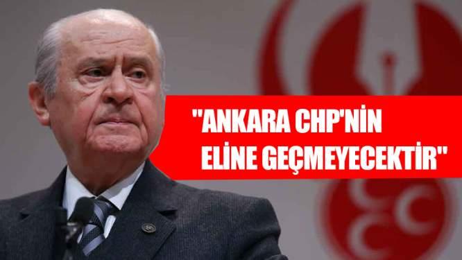 'Ankara CHP'nin eline geçmeyecektir'