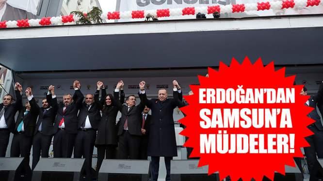 Cumhurbaşkanı Erdoğan'dan Samsun'a müjdeler!