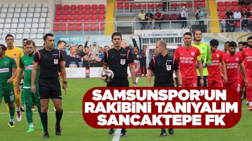 Samsunsporun rakibini tanıyalım - Sancaktepe FK