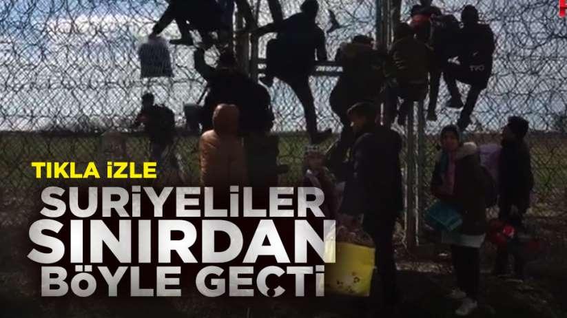 Suriyeliler sınırdan böyle geçti