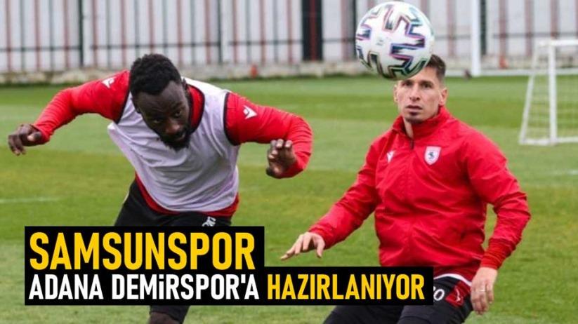 Samsunspor, Adana Demirspor'a Hazırlanıyor