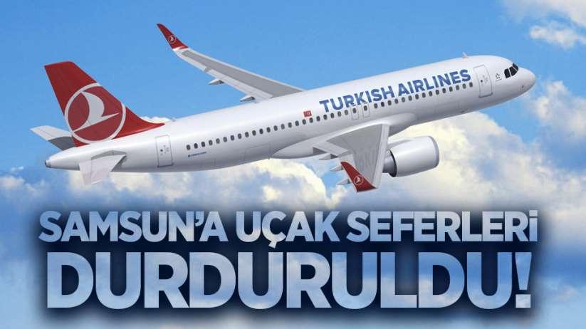 Samsun'a uçak seferleri durduruldu! THY'den açıklama