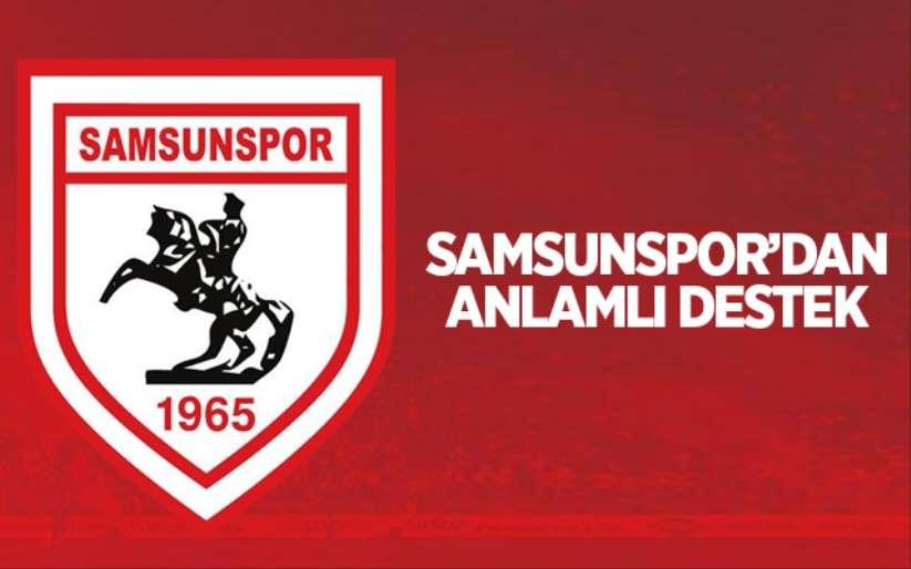Samsunspor'dan anlamlı destek