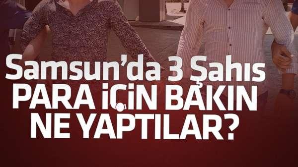 Samsun'da 3 gözaltı