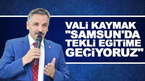 Vali Kaymak Samsun'daki eğitim sistemi hakkında açıklamalarda bulundu