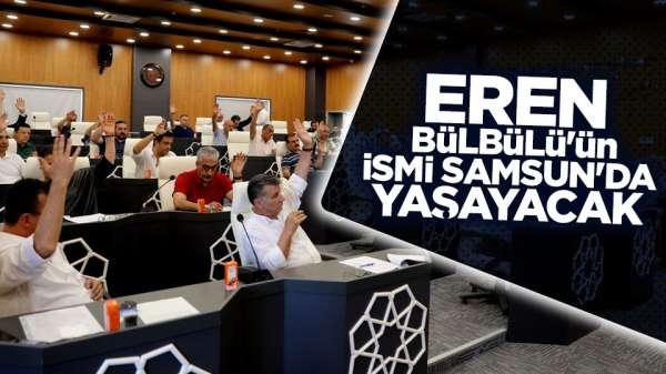 Eren Bülbül'ün ismi Samsun'da yaşayacak
