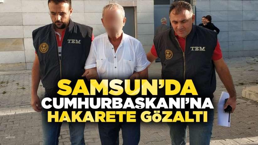 Samsun'da Cumhurbaşkanı'na hakarete gözaltı