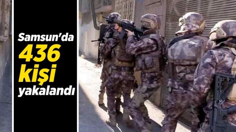 Samsunda 436 kişi yakalandı