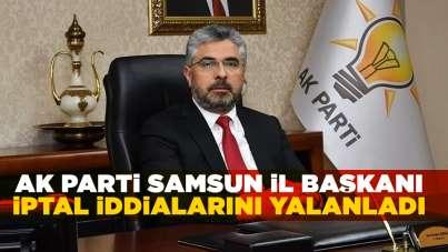 AK Parti İl Başkanı Ersan Aksu iptal iddialarını yalanladı