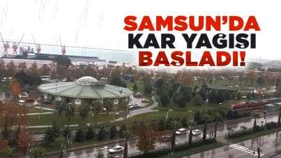 Samsun'da kar yağışı başladı!