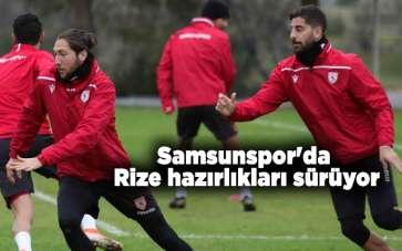 Samsunspor'da Rize hazırlıkları sürüyor