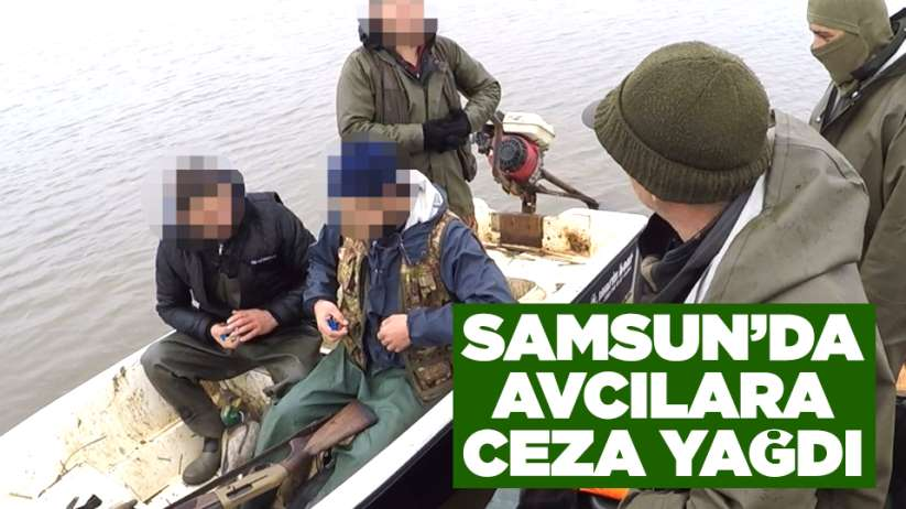 Samsun'da avcılara ceza yağdı