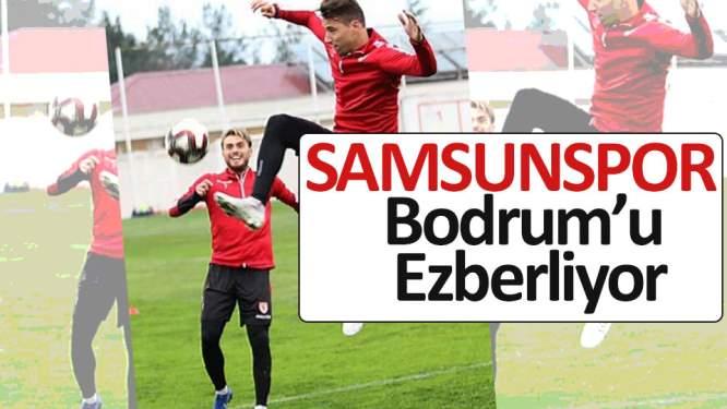 Samsunspor Bodrum'u ezberliyor